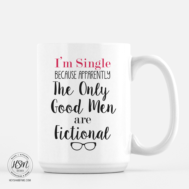 I'm Single, Because Apparently The Only Good Men are Fictional
