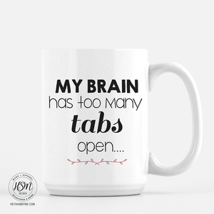 Too Many Tabs - Mug