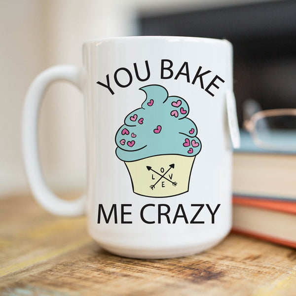 You Bake Me Crazy