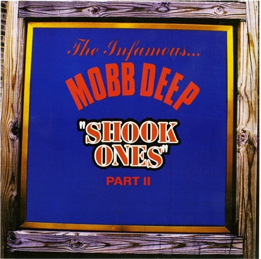 THE INFAMOUS MOBB DEEP-SHOOK ONES PART II