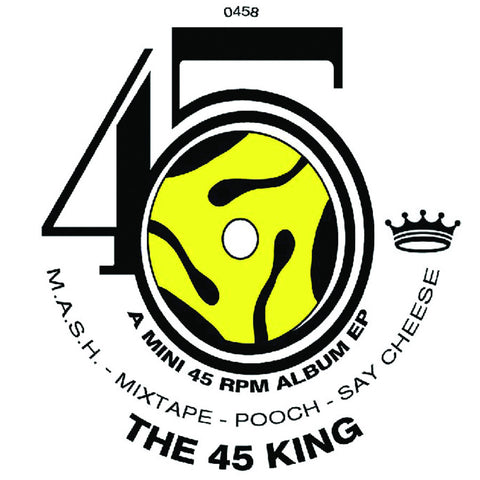 # 78 The 45 King-M.A.S.H./Mixtape/Pooch/Say Cheese