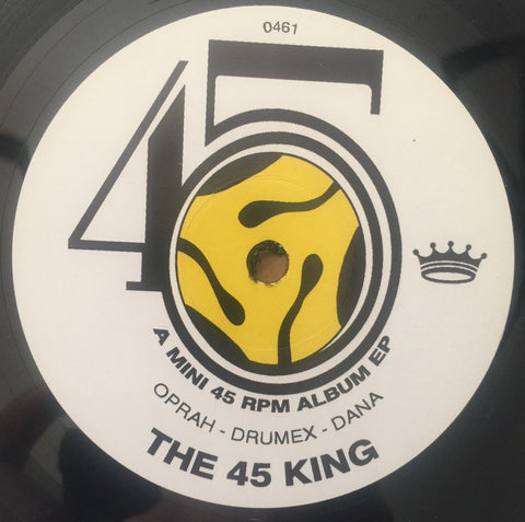 The 45 King-Oprah/Drumex/Dana (A Mini 45 RPM Album EP)