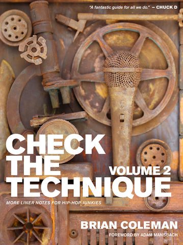 Brian Coleman-Check The Technique Vol. 2/ More Liner Notes For Hip Hop Junkies
