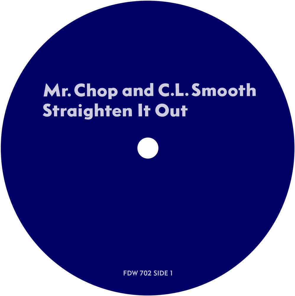 # 25 (FDW-702) Mr. Chop & C.L. Smooth-Straighten It Out