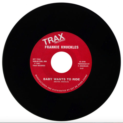 GET 759 - FRANKIE KNUCKLES  BABY WANTS TO RIDE / YOUR LOVE