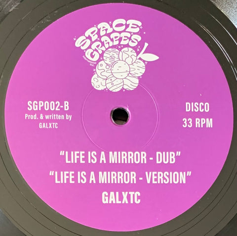 #450 Life Is A Mirror - Galxtc (Space Grapes)