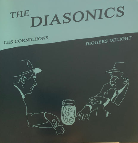 #464 Les Cornichons / Diggers Delight - The Diasonics