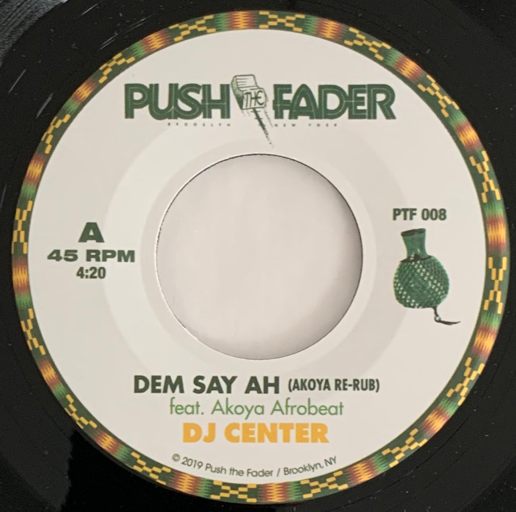 #302 Dem Say Ah Featuring Akoya Afrobeat - DJ Center