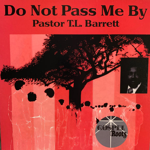 #332 Don't Not Pass Me By - Pastor T.L. Barrett