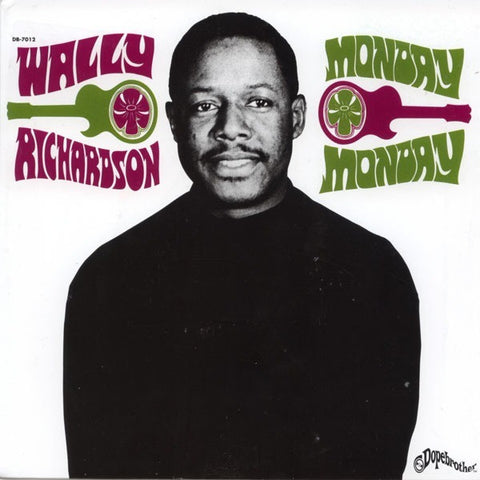#13 (DB-7012) Wally Richardson-Monday Monday/Senor Boogaloo