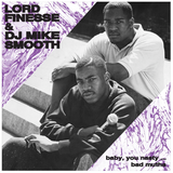 Lord Finesse & DJ Mike Smooth - Baby You Nasty/Bad Mutha