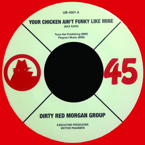 # 36 Dirty Red Morgan Group-Your Chicken Ain't Funky Like Mine/Finger Lickin' Funky Chicken'