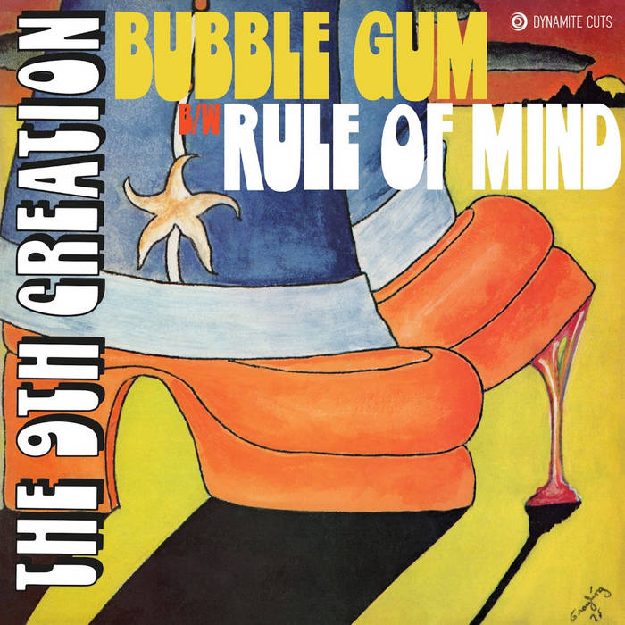 #350 Bubble Gum/Rule Of Mind - The 9th Creation