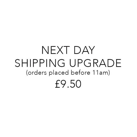 Upgrade to next day shipping - tracked and signed for