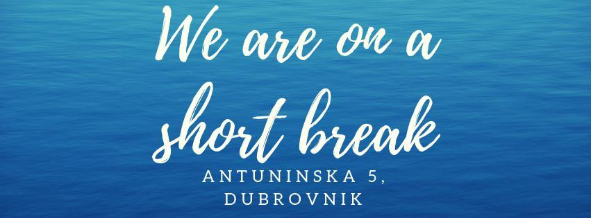 Our Dubrovnik shop is on a short break! (29.10-15.11.2018) | Break Time