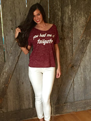 You Had Me at Tailgate Tee--Maroon
