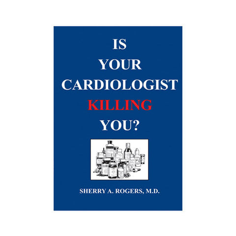Is Your Cardiologist Killing You?
