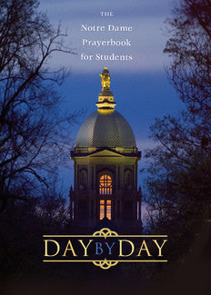Day by Day: The Notre Dame Prayerbook for Students