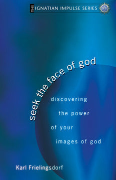 Seek the Face of God
