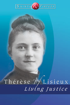 Therese of Lisieux: Living Justice