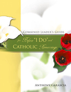 "Combined Leader's Guide for Before ""I Do"" and Catholic Remarriage"