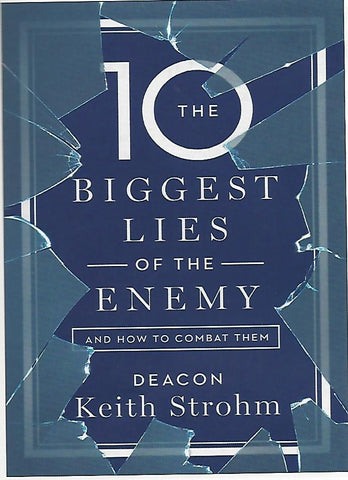 Ten Biggest Lies of the Enemy and How To Combat Them
