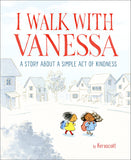 I Walk With Vanessa A Simple Story About a simple Act of Kindness