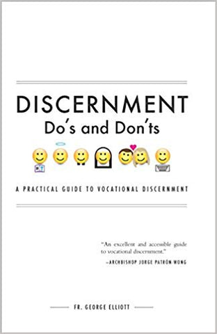 Discernment Do's & Dont's a Practical Guide to Vocational Discernment