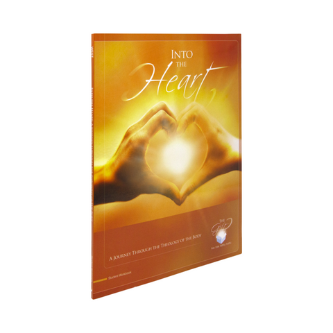 Into the Heart a Journey Through the Theology of the Body Student Workbook