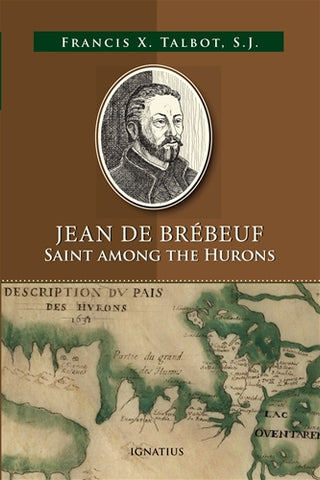 Jean de Brebeuf Saint Among the Hurons