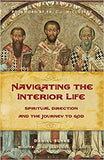 Navigating the Interior Life .  Spiritual Direction and the Journey to God