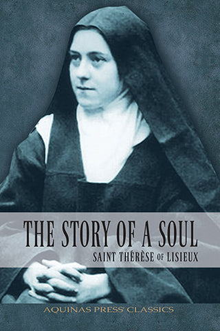 Story of a Soul St. Therese of Lisieux