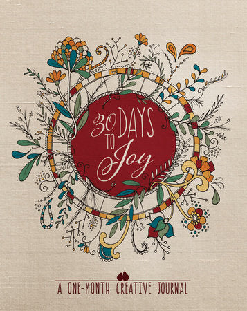 30 Days to Joy    A One Month Creative Journal