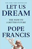 Let Us Dream: The Path to a Better Future - Pope Francis