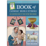 Loyola Kids Book of Catholic Signs and Symbols An Illustrated Guide to Their History and Meaning
