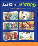 ACT Out the Word: 24 Plays for Teaching the Bible