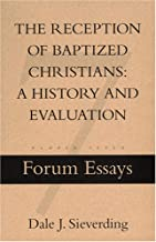 Reception of Baptized Christians: A History and Evaluation #7 Forum Essays