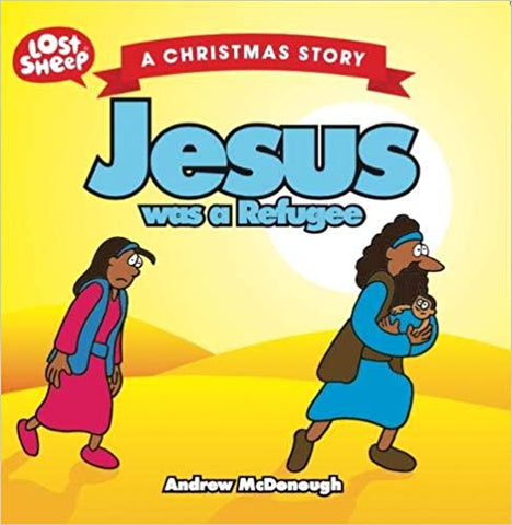 Jesus Was a Refugee -McDonough, Andrew (Author)