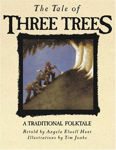 The Tale of Three Trees: A Traditional Folktale (1ST ed.)