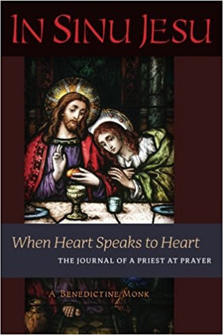 In Sinu Jesu: When Heart Speaks to Heart-The Journal of a Priest at Prayer