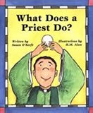 What Does a Priest Do? What Does a Nun Do?