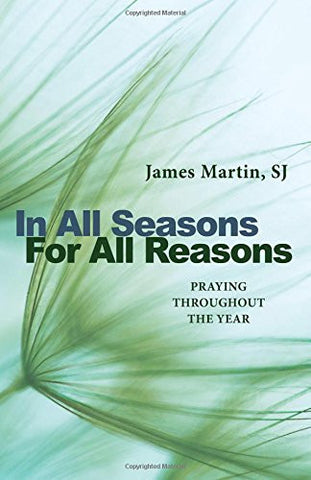 In All Seasons, for All Reasons: Praying Throughout the Year - Due Aug. 15