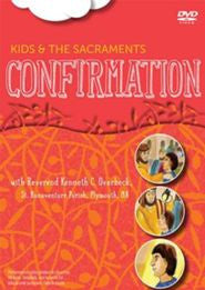 Kids and the Sacraments: Confirmation DVD