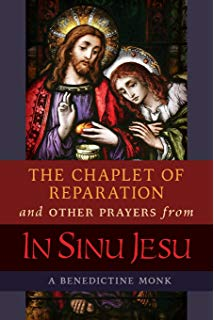 The Chaplet of Reparation and Other Prayers from in Sinu Jesu, with the Epiphany Conference of Mother Mectilde de Bar