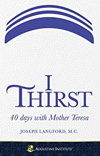I Thirst, 40 Days with Mother Teresa