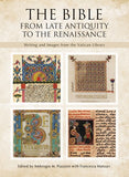 The Bible: From Late Antiquity to the Renaissance Writing and Images from the Vatican Library