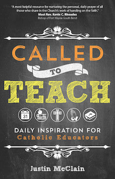 Called to Teach - Daily Inspiration for Catholic Educators