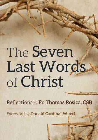 THE SEVEN LAST WORDS OF CHRIST by Thomas Rosica;