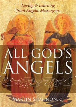 All God's Angels: Loving and Learning from Angelic Messengers