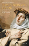 Compassionate Blood Catherine of Siena on the Passion